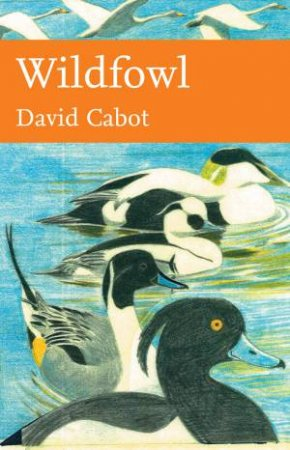 Wildfowl of Britain and Ireland by David Cabot