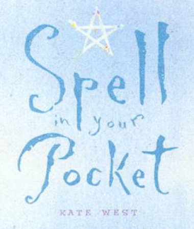 Spell In Your Pocket by Kate West