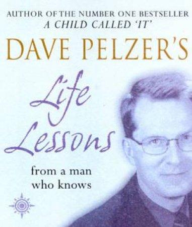 Dave Pelzer's Life Lessons by Dave Pelzer