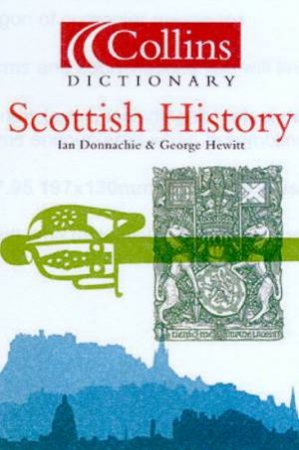 Collins Dictionary Of Scottish History by Ian Donnachie & George Hewitt
