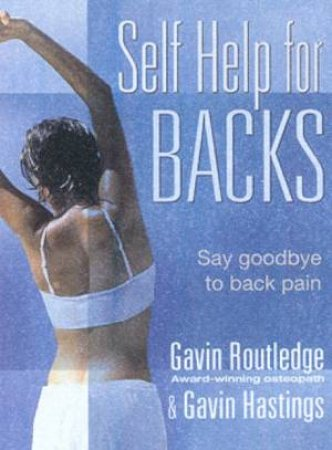 Self Help For Backs by Gavin Routledge & Gavin Hastings