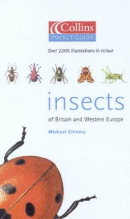 Collins Pocket Guide: Insects Of Britain And Western Europe by Michael Chinery