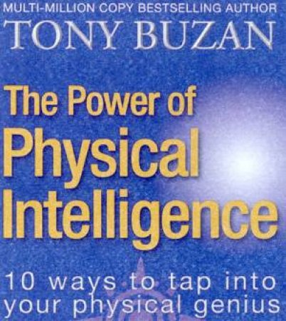 The Power Of Physical Intelligence by Tony Buzan
