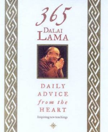 365: Daily Advice From The Heart by The Dalai Lama
