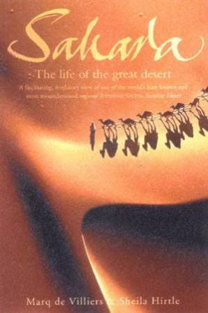 Sahara: The Life Of The Great Desert by Marq De Villiers & Sheila Hirtle