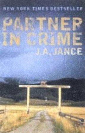 A Joanna Brady & JP Beaumont Mystery: Partner In Crime by J A Jance