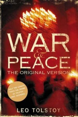 War And Peace: The Original Version by Leo Tolstoy