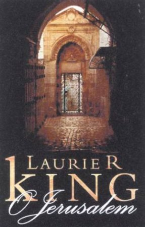 A Holmes & Russell Novel: O Jerusalem by Laurie R King