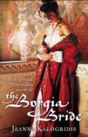 The Borgia Bride by Jeanne Kalogridis