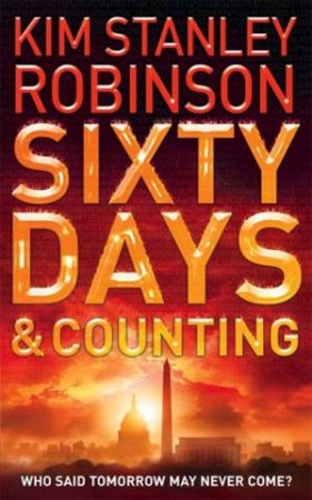 Sixty Days And Counting by Kim Stanley Robinson