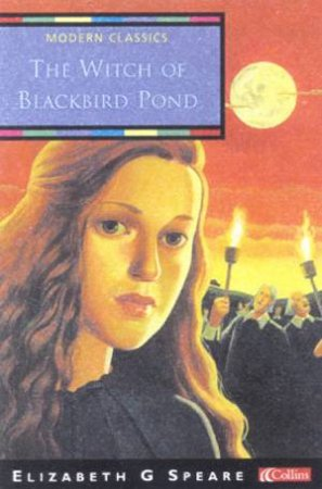 Collins Modern Classics: The Witch Of Blackbird Pond by Elizabeth G Speare