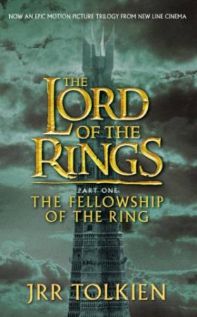 The Fellowship Of The Ring - Film Tie-In by J R R Tolkien