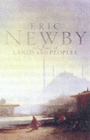 A Book Of Lands And Peoples by Eric Newby