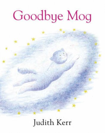 Goodbye Mog by Judith Kerr