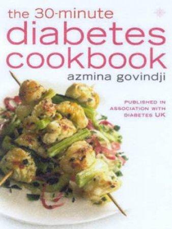 The 30-Minute Diabetes Cookbook by Azmina Govindji