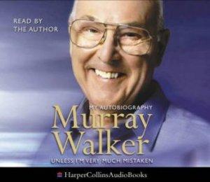 Murray Walker: Unless I'm Very Much Mistaken: The Autobiography - CD by Murray Walker
