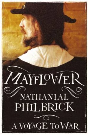 Mayflower: A Voyage To War by Nathaniel Philbrick