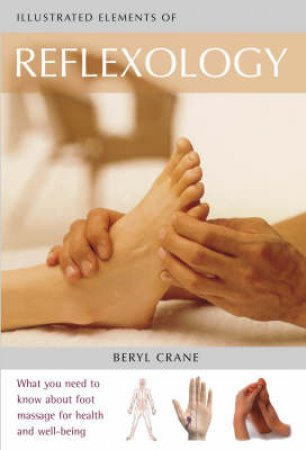 Illustrated Elements Of Reflexology by Beryl Crane