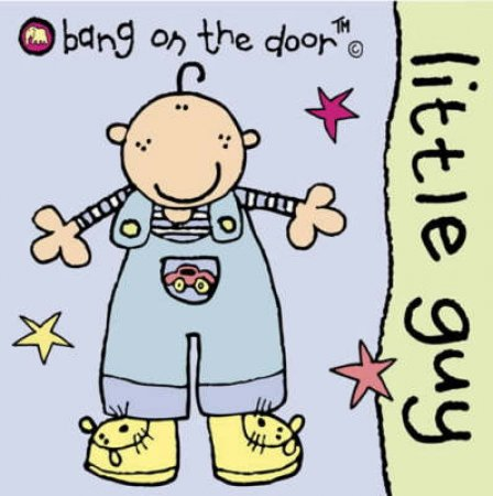 Bang On The Door Board Book: Little Guy by Various
