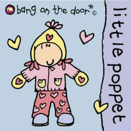 Bang On The Door Board Book: Little Poppet by Various