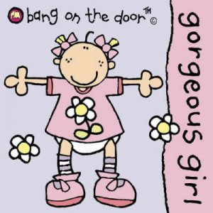 Bang On The Door Board Book: Gorgeous Girl by Various