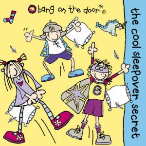 Bang On The Door: The Cool Sleepover Secret by Various