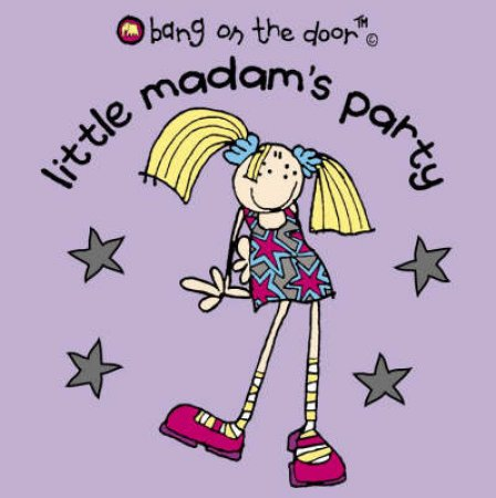 Bang On The Door: Little Madam's Party by Various