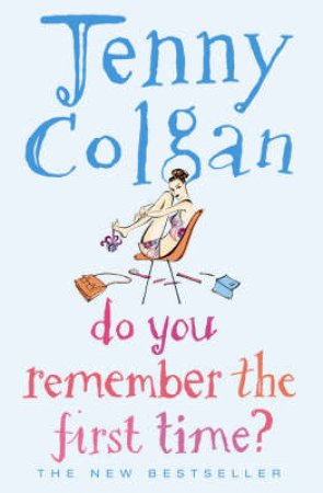 Do You Remember The First Time? by Jenny Colgan