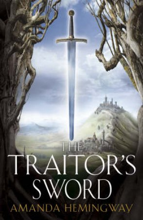 The Sangreal Trilogy Book Two: The Traitor's Sword by Amanda Hemingway