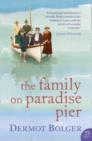 The Family On Paradise Pier by Dermot Bolger
