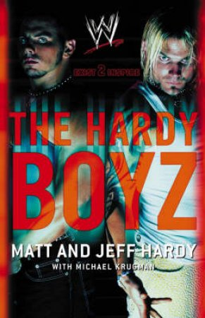 WWE: The Hardy Boyz by Matt & Jeff Hardy & Michael Krugman