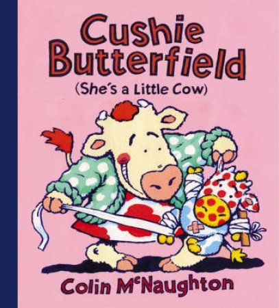 Cushie Butterfield: She's A Little Cow by Colin McNaughton