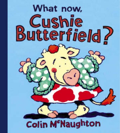 What Now, Cushie Butterfield? by Colin McNaughton