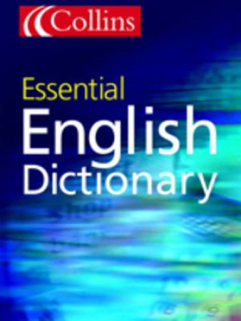 Collins Essential English Dictionary - 1 ed by Various