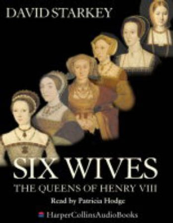 Six Wives: The Queens Of Henry VIII - CD by David Starkey