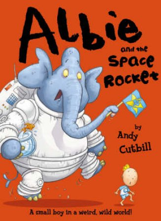 Albie And The Space Rocket by Andy Cutbill