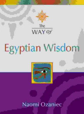 Thorson's The Way Of Egyptian Wisdom by Naomi Ozaniec