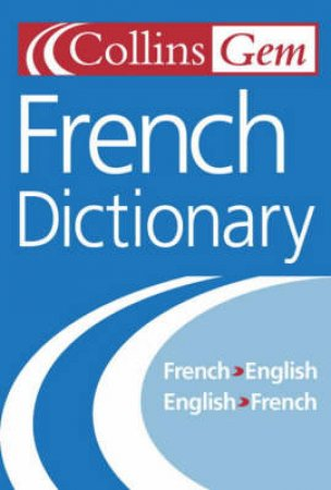 Collins Gem: French Dictionary by Various