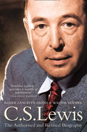 C.S. Lewis: A Biography by Roger Lancelyn Green & Walter Hooper