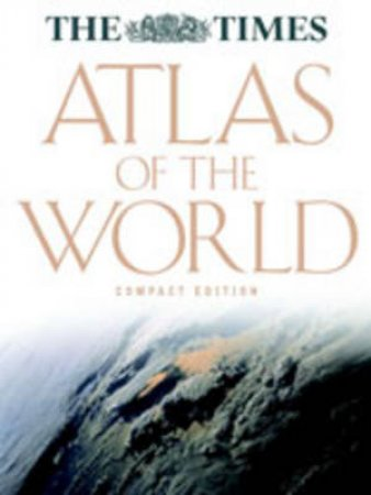 The Times Atlas Of The World - Compact Edition by Various