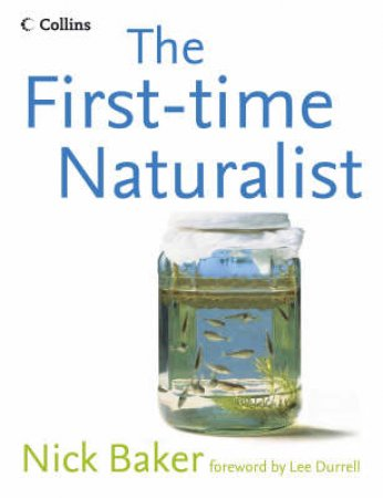 The First-Time Naturalist by Nick Baker