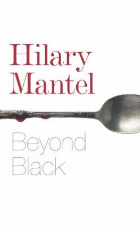 Beyond Black by Hilary Mantel