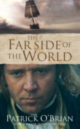 The Far Side Of The World - Film Tie In by Patrick O'Brian