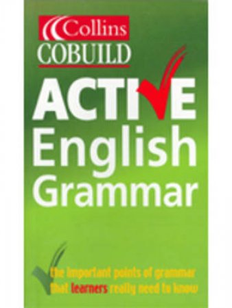 Collins Cobuild Active English Grammar - Ideal For Learners Of EFL by Various