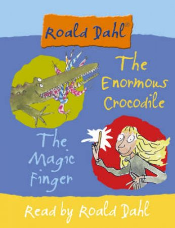 Roald Dahl Classic Stories 2-In1: The Enormous Crocodile And The Magic Finger - Tape by Roald Dahl