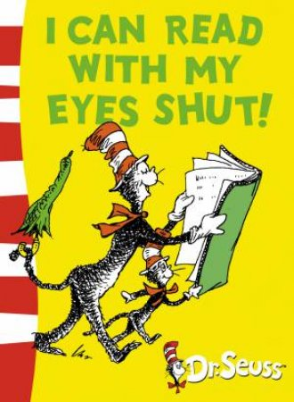 Dr Seuss: I Can Read With My Eyes Shut!