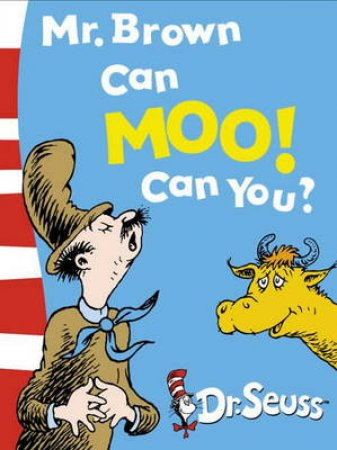 Dr Seuss Board Books: Mr Brown Can Moo! Can You? by Dr Seuss