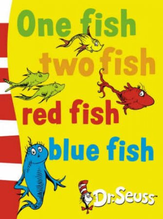 Dr Seuss Board Books: One Fish Two Fish Red Fish Blue Fish by Dr Seuss