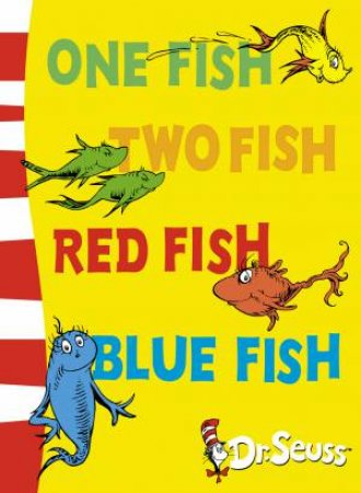 Dr Seuss: One Fish Two Fish Red Fish Blue Fish