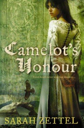 Camelot's Honour by Sarah Zettel